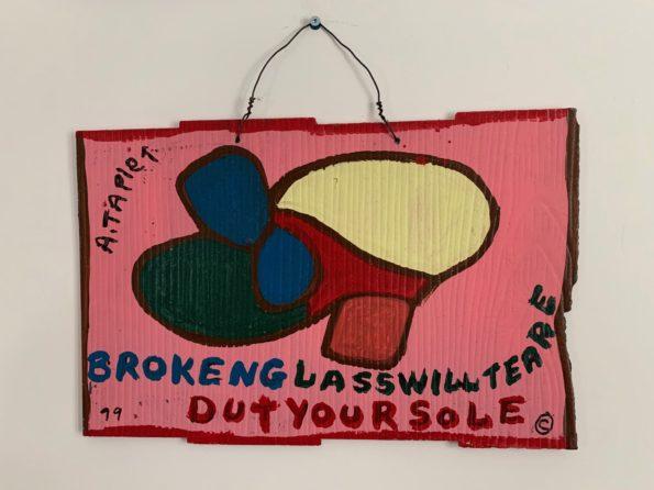 "Broken Glass Will Tear Out Your Sole, 1999, Al ""Big Al"" Taplet"